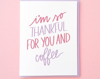 Thankful for You and Coffee Card. Card from Wife. Anniversary Card. Funny Relationship Card. Dating Anniversary Card. Card for Boyfriend.