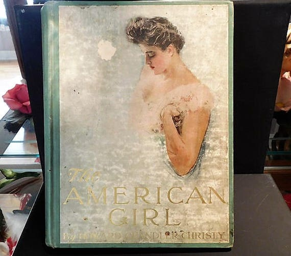The American Girl by Howard Chandler Christy / 1906 First Edition Book