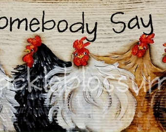 """5.5"""" X 21"""" #203 Did Somebody Say Lunch Chicken Sign Original Painting"""