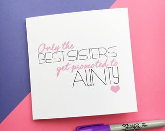 Pregnancy Announcement Card - Best sisters get promoted to Aunty - New Baby - New Aunty - Best Sister Card - New Baby Announcement Card