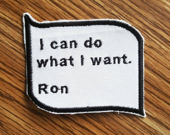 I Can Do What I Want - Ron Swanson Parks and Recreation Patch