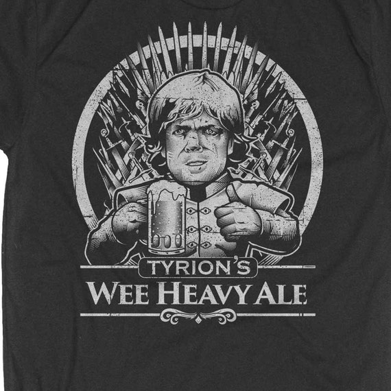 Game of Thrones Shirt - Tyrion Lannister Shirt - Mens Beer Shirt - Tyrion Lannister Wee Heavy Ale Hand Printed on a Mens Shirt- Craft Beer