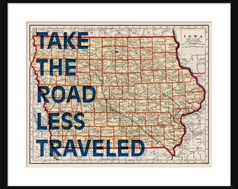 Iowa Map Print - Take The Road Less Traveled - Typography