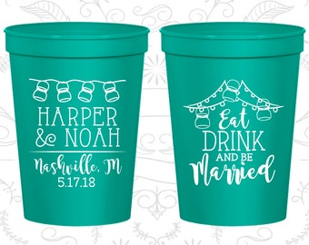 Custom Wedding Cups, Wedding Cups, Plastic Cups, Stadium Cups, Personalized Cups, Wedding Favors, Eat Drink and Be Married Cups (C235)