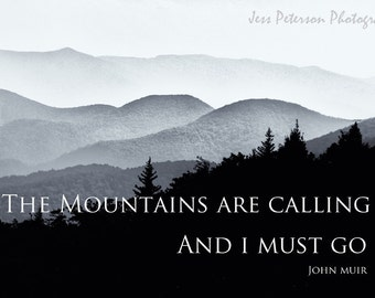John Muir Inspirational Quote Photography, Blue Ridge Mountain NC Photos, Typography Wall Art, Nature Photo Print Black & White Home Decor