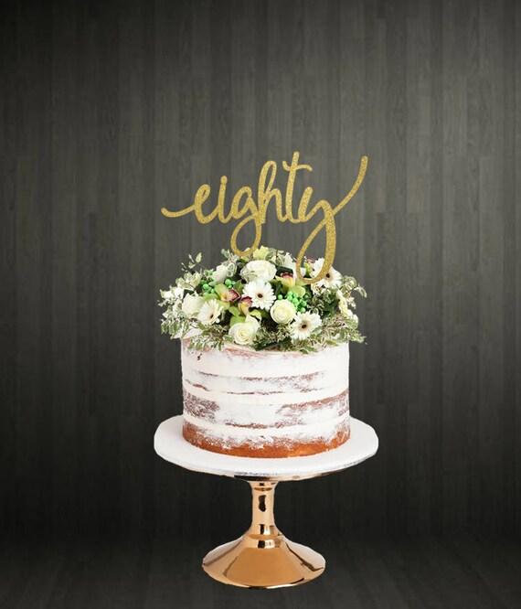 Cake Topper 80th Cake Topper Cake Toppers 80th Birthday