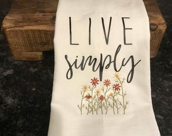 "Deluxe Sack Cloth Cotton kitchen tea/dish towel ""LIVE Simply"" Embroidery & Vinyl press"
