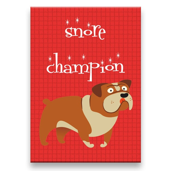 English Bulldog Snore Champion Fridge Magnet No 1