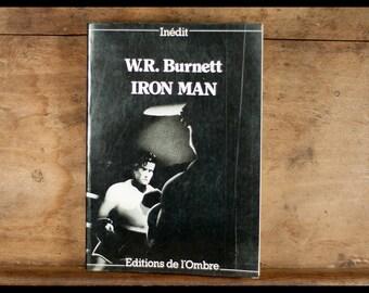 W.R BURNETT / Iron man / shadow Editions / 1988