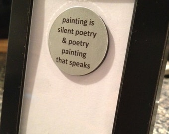 Quote | Magnet | Frame - Painting is Silent Poetry & Poetry Painting that Speaks