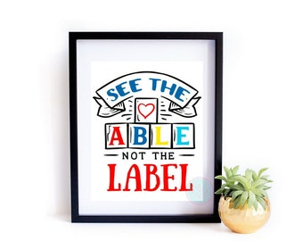 PRINTABLE ART See The Able Not The Label Autism Quote Autism Teachers Autism Awareness Sign Gift For Mom Autism Quotes Colorful Wall Art