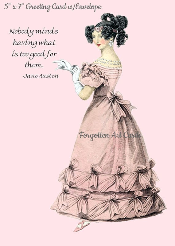 """Jane Austen Card, Nobody Minds Having What Is Too Good For Them, 5"""" x 7"""" Greeting Card w/Envelope, Blank Inside, Pretty Girl Postcards"""