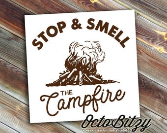 Stop and Smell the Campfire, Camping, Mountains Are Calling, Typography Vinyl Decal Sticker
