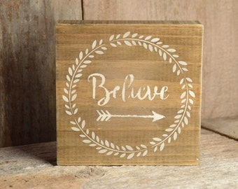 Believe/Arrow Rustic Wood Painted Sign, Shelf Sitter, Encouragement, Motivational, Positive, Courage, Shabby Chic, Cabin Decor, Farmhouse
