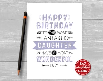 """Printable Birthday Card For Daughter - Happy Birthday To The Most Fantastic Daughter, Have A Most Wonderful Day! - 5""""x7""""- Printable Envelope"""