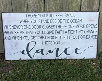 I hope you dance sign, 20x40, I hope you still feel small when you stand beside the ocean