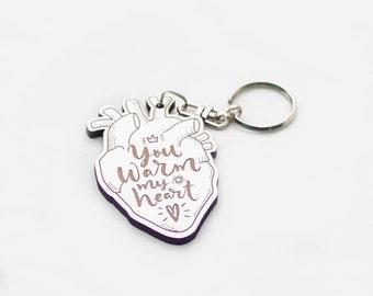You warm my heart - Wooden Keychain