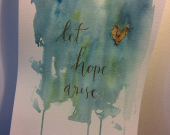 Let hope arise - hand painted - hand lettered - original - mixed media