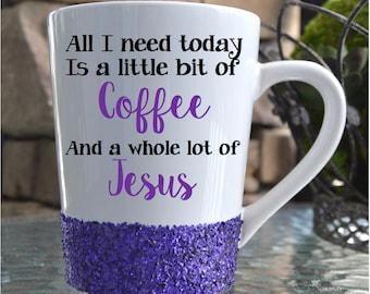 All I need is Coffee and Jesus Glitter Mug // Glitter Mug // Jesus // Coffee Mug