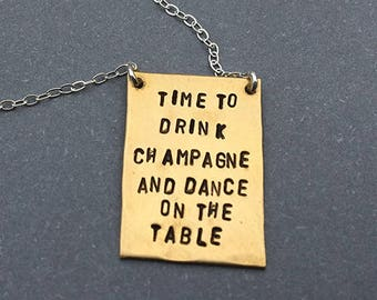 Time to Drink Champagne and Dance on the Table Hand-stamped Copper Necklace