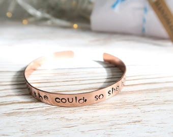 She believed she could, so she did copper bangle