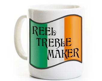 Irish Dance Coffee Mug - Reel Treble Maker - Celtic Dance - Funny Irish Dance Mug - Irish Dancing - Dancer Birthday Gift Humorous Ireland