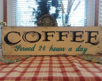 coffee, served 24 hours a day