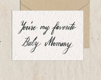Favorite Baby Mommy, Handmade Paper, Cotton, Blank Flat Greeting Card, Mother's Day, Love, Chrizels Artistry, Calligraphy