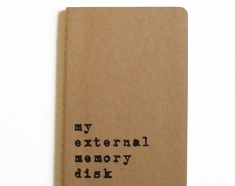 Hand printed funny MOLESKINE® notebook; 'my external memory drive', your perfect memory aid!