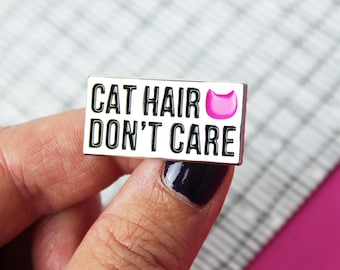 Cat enamel pin, Pins, Cat lover gift for her, Lapel pin, Pin game, Cat gifts, Cat hair don't care pin badge