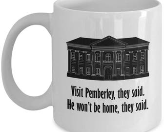 Visit Pemberley Funny Mug Gift for Wife Girlfriend Couples Pride and Prejudice Jane Austen Darcy Lizzy Coffee Cup