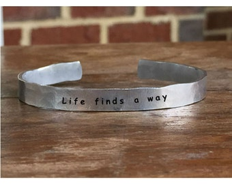 """Life finds a way - Outside Message Hand Stamped Cuff Stacking Bracelet Personalized 1/4"""" Adjustable Handmade"""