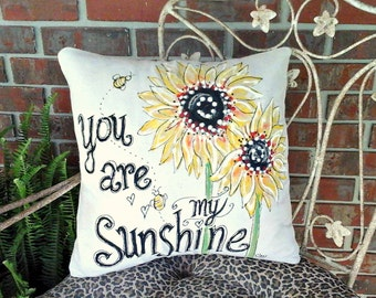 You are My Sunshine, Sunflowers, Spring and Summer Flower, Hand-painted, Porch Accent Pillows, Country, Rustic, Pillow Cover