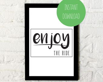 Enjoy the ride Print / Typography Wall Art / Printable Poster / Home / Instant Download