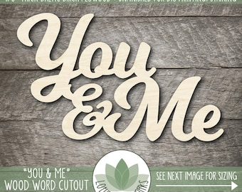 You and Me Wood Word Sign, Wooden You & Me Wall Art, Wedding Decor, Gallery Wall Wood Word Art, You + Me Wood Wedding Sign, Laser Cut Words