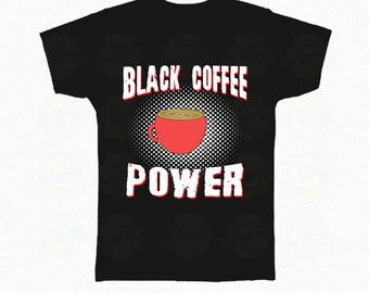 "Funny Coffee Lover Tee, Gift ""Black coffee power"""
