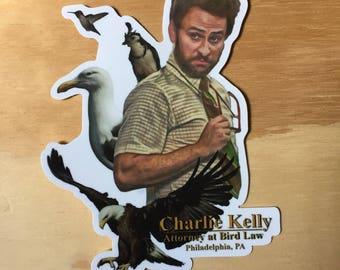 Charlie Kelly Attorney at Bird Law Sticker Weatherproof Vinyl - Its Always Sunny in Philadelphia - 4inx6in