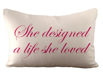 She designed a life she loved - Cushion Cover - 12x18 - Choose your fabric and font colour