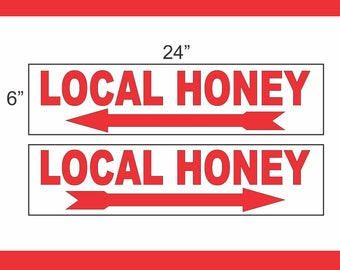 6x24 LOCAL HONEY Street Sign with Arrow Buy 1 Get 1 FREE