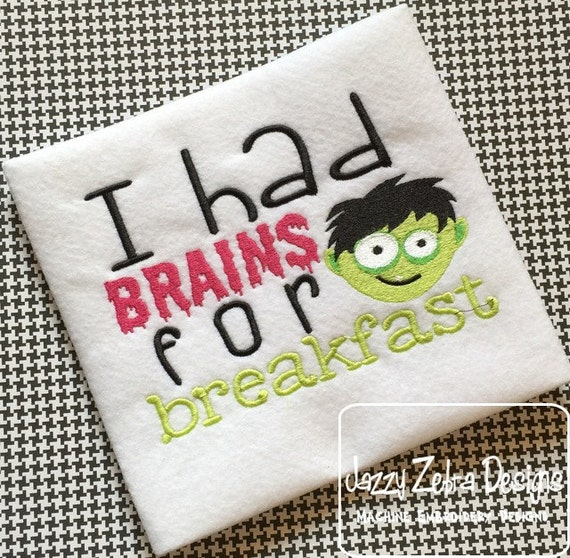 I had brains for breakfast saying zombie embroidery design - halloween embroidery design - saying embroidery design - zombie embroidery
