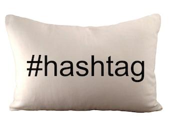 Custom Hashtag - Cushion Cover - 12x18 - Choose your fabric and font colour