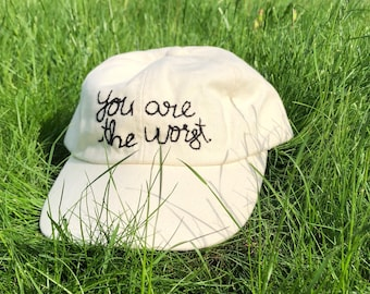 You are the worst  sassy embroidered baseball cap