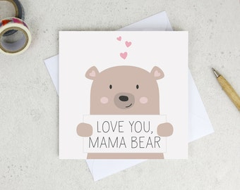 Love you Mama Bear - Mothers Day Card - card for mum - mother's day card - cute bear card - Mum card - mothers day - mama bear card - mama