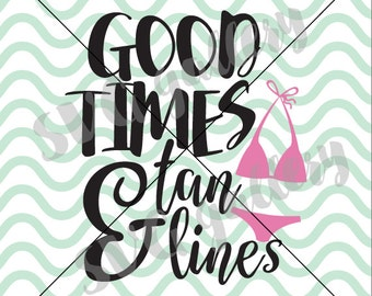 Beach SVG, Summer SVG, good times and tan lines svg, Digital cut file, summer svg file, beach quote, bikini svg, commercial use OK