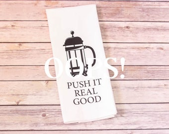 OOPS!  Floursack Tea Towel - Push It Real Good