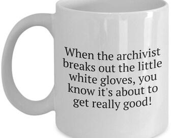 Funny Archivist Mug - Archivist Gift Idea - Record Keeper Present - Little White Gloves