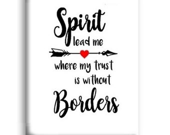 Spirit Lead Me Where My Trust Is Without Borders Magnet