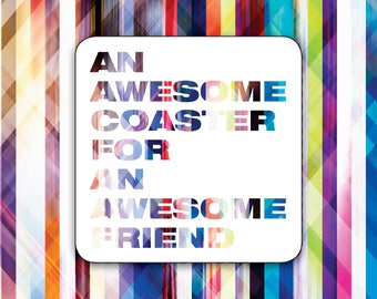 SALE: Awesome Coaster for an Awesome Friend, Card and Coaster Gift, Hardboard Backed Coaster,  Friends Birthday Card, Gift and Card