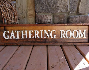 Wood Sign - Gathering Room - Rustic, Distressed, Country, Farmhouse, Porch, CNC Router, Raised Letters