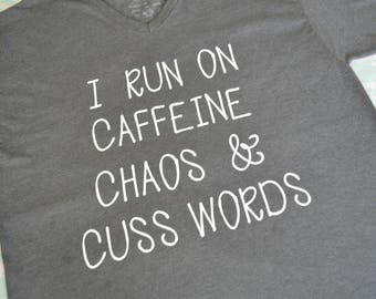 i run on caffeine chaos and cuss words t-shirt